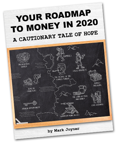 Your Roadmap to Money for 2020 by Mark Joyner